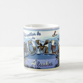 I d Rather Be in Homer Alaska Coffee Mug