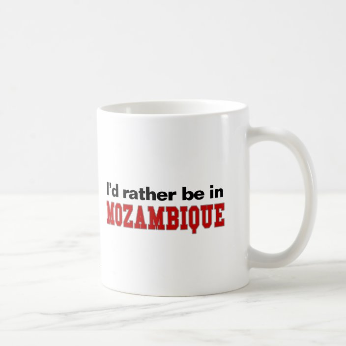 I'd Rather Be In Mozambique Mug