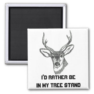 I'd Rather be in my Tree Stand Magnet