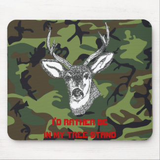 I'd Rather be in my Tree Stand Mouse Pad