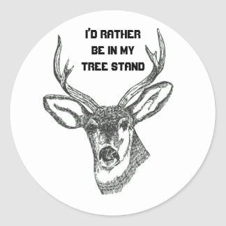 I'd Rather be in my Tree Stand Classic Round Sticker