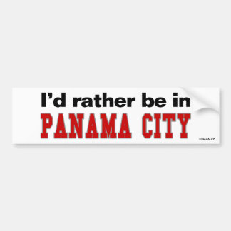 I d Rather Be In Panama City Bumper Stickers