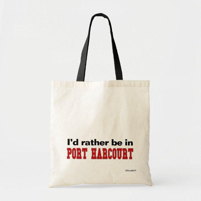 I'd Rather Be In Port Harcourt Bag