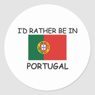 I d rather be in Portugal Round Sticker