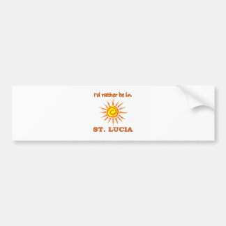 I d Rather Be in Saint Lucia Bumper Stickers