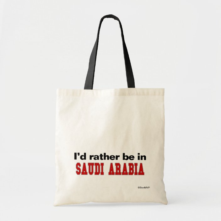 I'd Rather Be In Saudi Arabia Bag