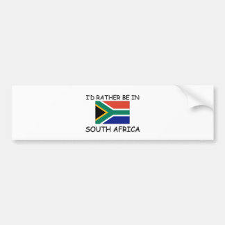 I d rather be in South Africa Bumper Stickers