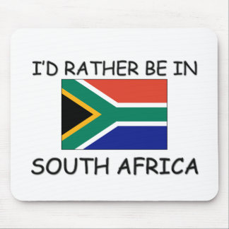 I d rather be in South Africa Mouse Pad
