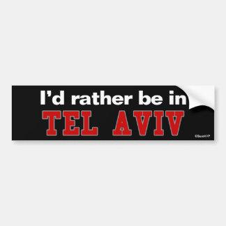 I d Rather Be In Tel Aviv Bumper Sticker