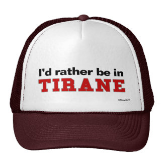 I d Rather Be In Tirane Mesh Hats