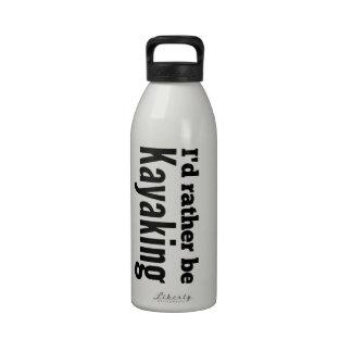 I d rather be Kayaking Reusable Water Bottles