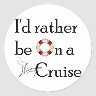 I d Rather Be On A Cruise Stickers