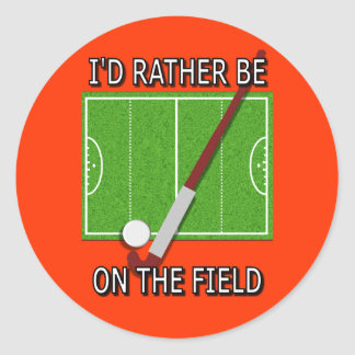 I d Rather Be on the Field Hockey Sticker