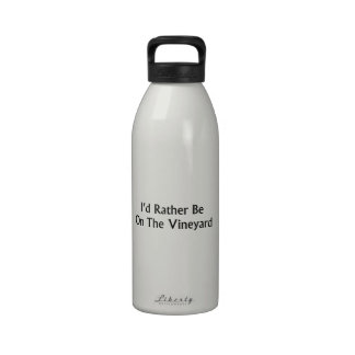 I d Rather Be On The Vineyard Water Bottle