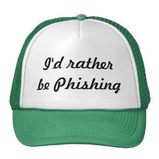 I d rather be Phishing Hats