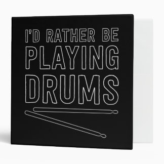 I'd Rather Be Playing Drums Vinyl Binders
