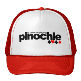 I d Rather Be Playing Pinochle hat - choose color