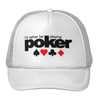 I d Rather Be Playing Poker hat - choose color