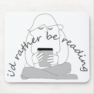 i d rather be reading mouse pad