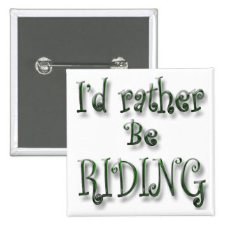 I d rather be Riding Pinback Button