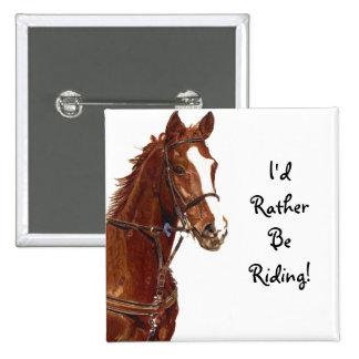 I d Rather Be Riding Equestrian Horse Button