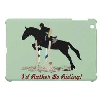I d Rather Be Riding Horse Cover For The iPad Mini