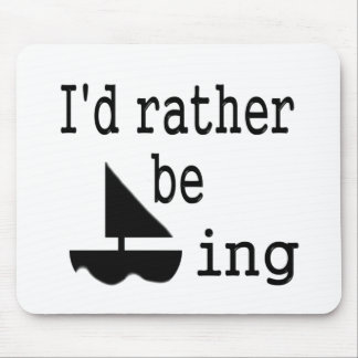I d rather be sailing mousepads