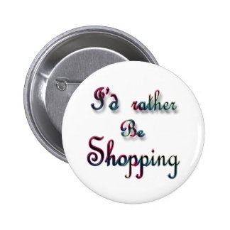 I d rather be Shopping Pins