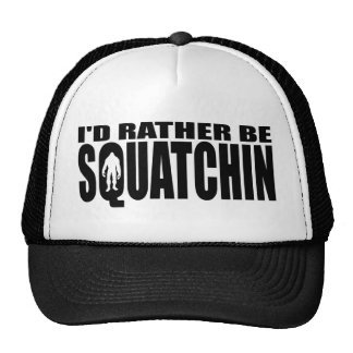 I D RATHER BE SQUATCHIN HAT - Finding Bigfoot