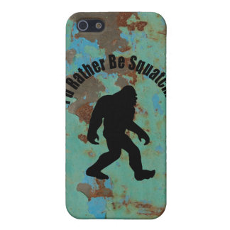 I d Rather Be Squatchin iPhone 5 Covers