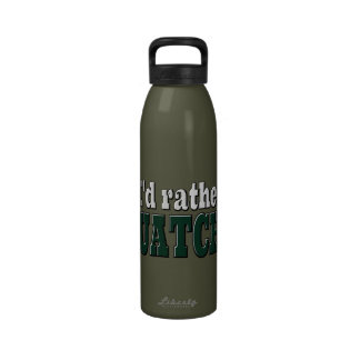 I d Rather Be SQUATCHIN Reusable Water Bottles