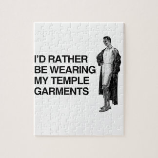 I D RATHER BE WEARING MY TEMPLE UNDERGARMENTS JIGSAW PUZZLES