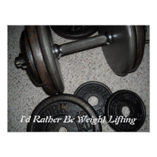 I d Rather Be Weight Lifting Print