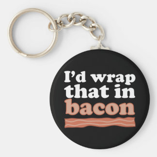 I'd Wrap That In Bacon Key Chain