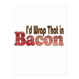 I d Wrap That in Bacon Postcards