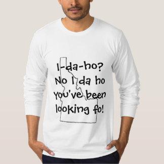 I-da-ho? T Shirt