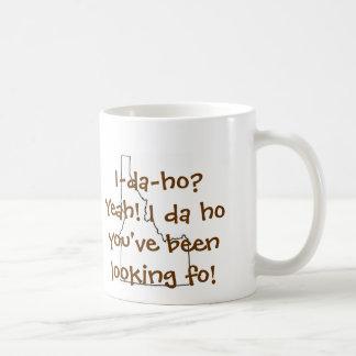 I-da-ho? Yeah... Coffee Mug