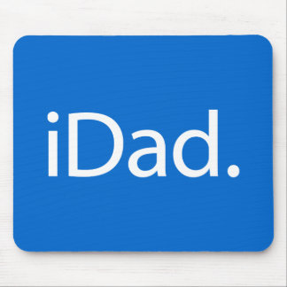 i Dad (iDad) Mouse Pad