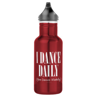 I Dance Daily (You Dance Weakly) Stainless Steel Water Bottle