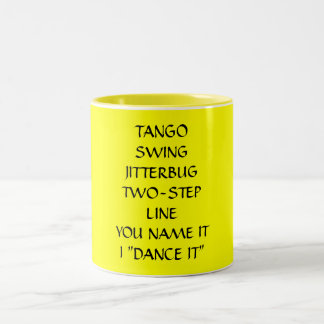 """I DANCE IT"" COFFEE MUG"