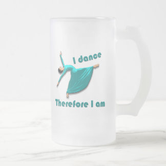 I Dance Therefore I Am Frosted Glass Beer Mug