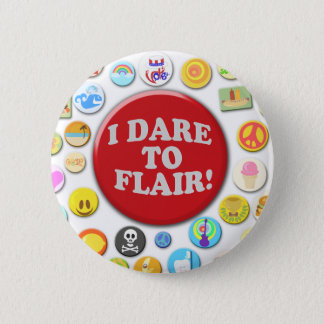 I Dare To Flair Pinback Button