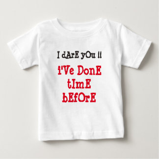 I dare you baby T-Shirt