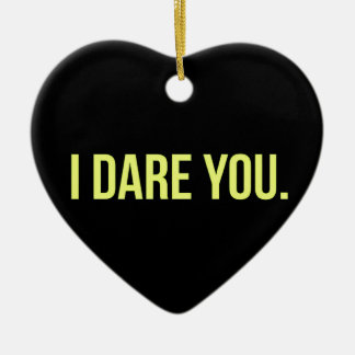 I DARE YOU FUNNY INSULTS DARING TRUTH CHALLENGES CERAMIC ORNAMENT