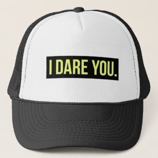 I DARE YOU FUNNY INSULTS DARING TRUTH CHALLENGES TRUCKER HAT