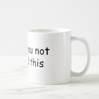 I Dare You Not To Read This Coffee Mug