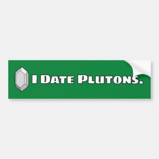 I Date Plutons Car Bumper Sticker