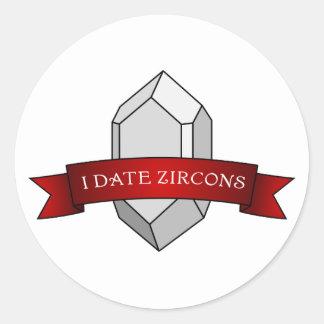 I Date Zircons Banner Classic Round Sticker