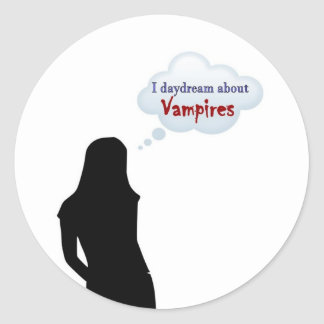 I daydream about Vampires Classic Round Sticker