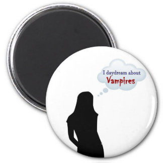 I daydream about Vampires Fridge Magnets